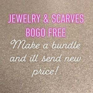 BOGO Jewelry and Scarves!